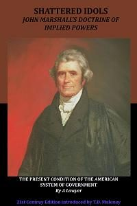 Shattered Idols: John Marshall's Doctrine of Implied Powers